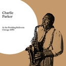 At the Pershing Ballroom, Chicago 1950/Charlie Parker