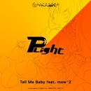 Tell Me Baby feat. mow*2/P*Light