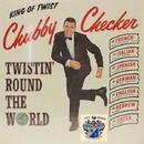 Twistin' Round the World/Chubby Checker
