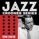 Jazz Crooner Series - Frank Sinatra/Frank Sinatra