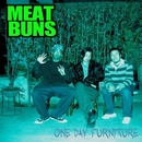ONE DAY FURNITURE/MEAT BUNS