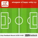 shoegazer of happy valley E.P./cruyff in the bedroom