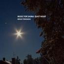 MUSIC FOR SAUNA QUIET NIGHT/とくさしけんご