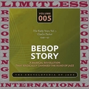Bebop Story, The Early Years, Vol. 5, 1940-42/Charlie Parker
