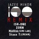 100 (Remix) feat. ISH-ONE, ZORN, MARIA (SIMI LAB) & Staxx T (CREAM)/JAZEE MINOR