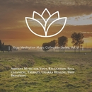 Yoga Meditation Music Collection Series, Vol. 6 (Ambient Music For Yoga, Relaxation, Soul Cleansing, Therapy, Chakra Healing, Deep Breathing)/Pure White Aura Record & Subliminal Healing Vibes Production & Divine Buddha & Co & Supernal Quietism Project