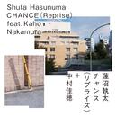 CHANCE feat. 中村佳穂 Reprise (PCM 96kHz/24bit)/Shuta Hasunuma