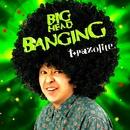 BIG HEAD BANGING/t+pazolite