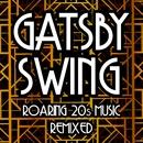 Gatsby Swing Roaring 20s Music Remixed/ReMix Kings