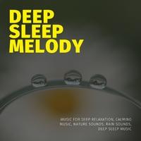 Deep Sleep Melody (Music For Deep Relaxation, Calming Music