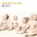 your story, my story/MISTY