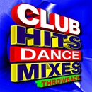 Club Hits Dance Mixes Throwback/ReMix Kings