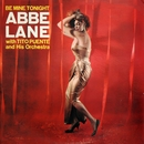 Be Mine Tonight/Abbe Lane