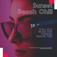 Sunset Beach Chill (Chill Out Music For Evening Snacks Time) (Lounge