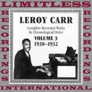 Complete Recorded Works Vol.3, 1930-1932/Leroy Carr