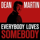 Dean Martin - Everybody Loves Somebody/Dean Martin
