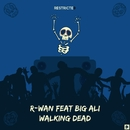 Walking Dead (feat.Big Ali)/R-Wan
