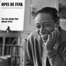 Opus De Funk - The Jazz Giants Play Horace Silver/Horace Silver