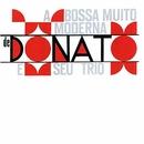 A Bossa Muito Moderna De Donato E Seu Trio/João Donato