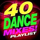 40 Dance Mixes! Playlist/ReMix Kings