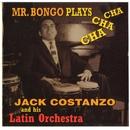 Mr. Bongo Plays Cha Cha Cha/Jack Costanzo