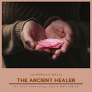 The Ancient Healer - Harmonious Tracks For Soul Cleansing, Spa & Relaxation/Pure White Aura Record & Subliminal Healing Vibes Production & Divine Buddha & Co & Supernal Quietism Project