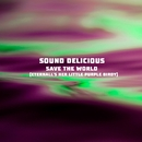 Save The World (Eternall's Her Little Purple Birdy)/Sound Delicious