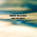 Save The World/Sound Delicious