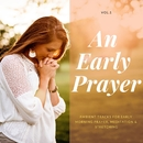 An Early Prayer - Ambient Tracks For Early Morning Prayer, Meditation & Stretching, Vol.1/Pure White Aura Record & Subliminal Healing Vibes Production & Divine Buddha & Co & Supernal Quietism Project