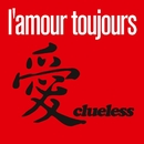 L'Amour Toujours/Clueless