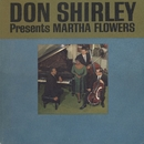 Don Shirley Presents Martha Flowers/Don Shirley
