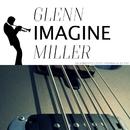 Imagine/Glenn Miller