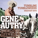 Tumbling Tumbleweeds - Greatest Hits/Gene Autry