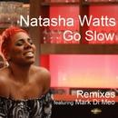 Go Slow Remixes/Natasha Watts