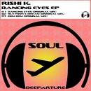 Dancing Eyes EP/Rishi K.