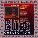 I Can't Quit You Baby (The Blues Collection, HQ Remastered Version)/Otis Rush
