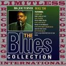 Roll 'em (The Blues Collection, HQ Remastered Version)/Big Joe Turner
