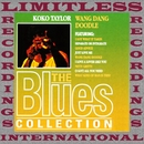 Wang Dang Doodle (The Blues Collection, HQ Remastered Version)/Koko Taylor