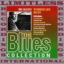 Worried Life Blues (The Blues Collection, HQ Remastered Version)/Big Maceo