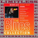 Stone Crazy (The Blues Collection, HQ Remastered Version)/Buddy Guy