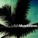 Mundo Nobo/LAVA