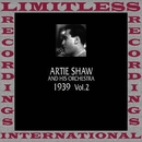 Classics, 1939, Vol. 2 (HQ Remastered Version)/Artie Shaw And His Orchestra