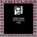 Classics, 1939 (HQ Remastered Version)/Artie Shaw And His Orchestra