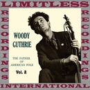 The Father Of American Folk, Vol. 2 (HQ Remastered Version)/Woody Guthrie