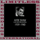 Classics, 1939-1940 (HQ Remastered Version)/Artie Shaw And His Orchestra