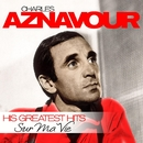 Sur Ma Vie - His Greatest Hits/Charles Aznavour