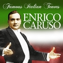 Famous Italian Tenors/Enrico Caruso