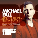 Ain't Nothing But A Party/Michael Fall