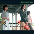 A moment to remember/September