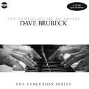 Dave Brubeck - The Evolution Of An Artist/Dave Brubeck